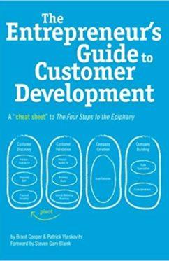 The Entrepreneur's Guide to Customer Development