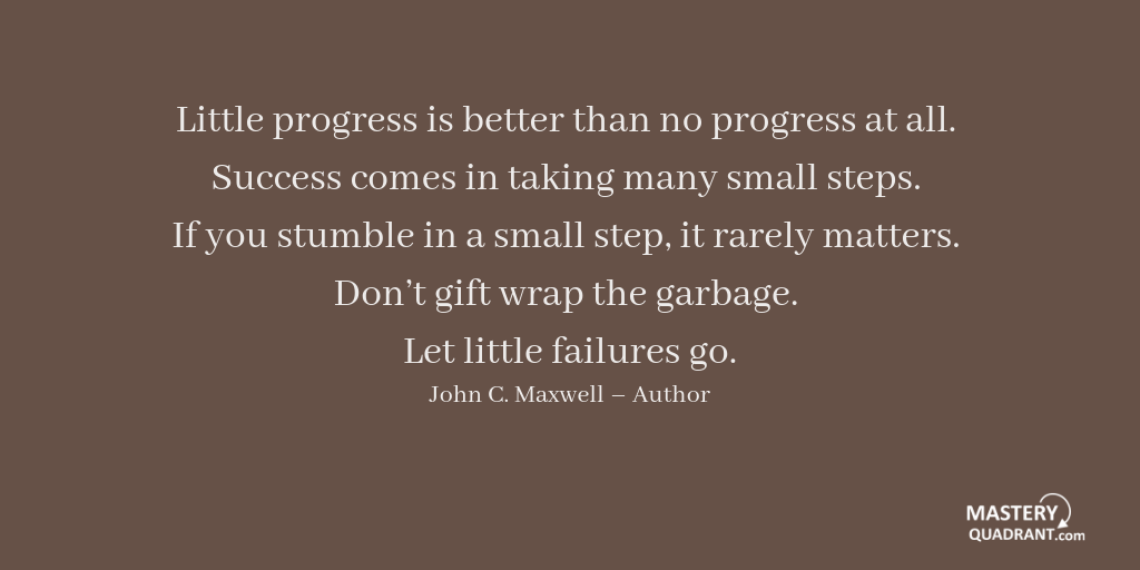 Dedication quote by John C. Maxwell - Little progress is better than no progress at all. Success comes in taking many small steps. If you stumble in a small step, it rarely matters. Don't gift wrap the garbage. Let little failures go.