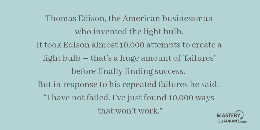 """Excellence quote - Thomas Edison, the American businessman who invented the lightbulb. It took Edison almost   10,000 attempts to create a lightbulb – that's   a huge amount of 'failures' before finally   finding success. But in response to his repeated failures he said, """"I have not failed. I've just found 10,000 ways that won't work."""""""